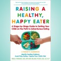 raising a healthy happy eater book