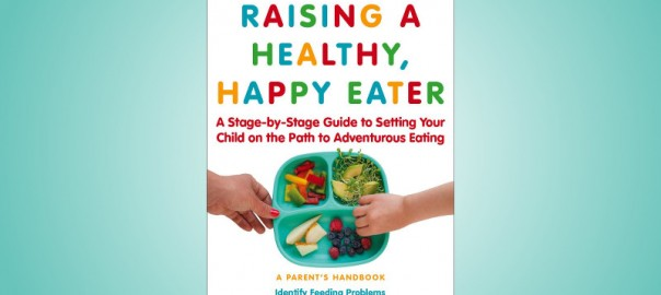 raising a healthy happy eater book