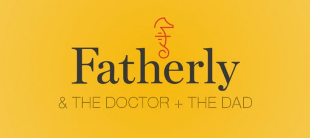the doctor and the dad and fatherly